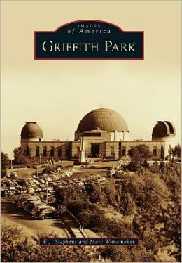 Griffith Park, California (Images of America Series)