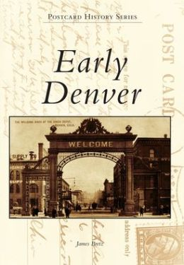 Early Denver, Colorado (Postcard History Series)