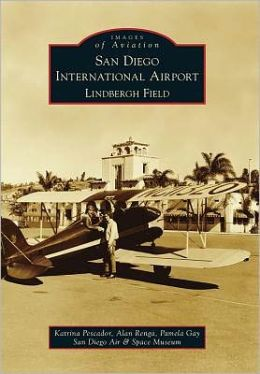 San Diego International Airport Lindbergh Field, California (Images of Aviation Series)