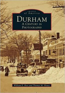 Durham, New Hampshire: A Century in Photographs (Images of America Series)