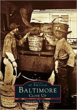 Baltimore Close Up, Maryland (Images of America Series)