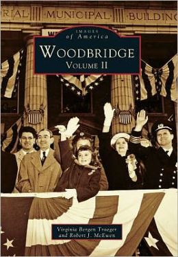 Woodbridge, New Jersey Volume II (Images of America Series)