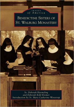 Benedictine Sisters of St. Walburg Monastery, Kentucky (Images of America Series)