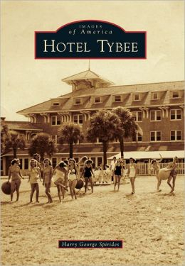 Hotel Tybee, Georgia (Images of America Series)
