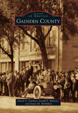 Gadsden County, Florida (Images of America Series)