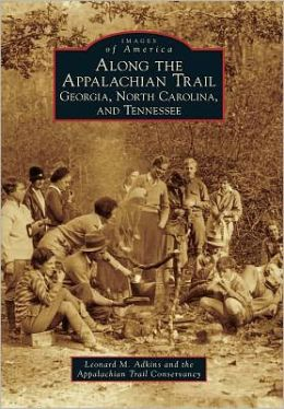 Along the Appalachian Trail: Georgia, North Carolina, and Tennessee (Images of America Series)