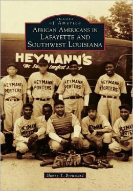 African Americans in Lafayette and Southwest Louisiana (Images of America Series)