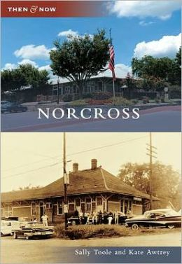 Norcross, Georgia (Then and Now Series)