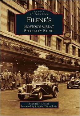 Filene's: Boston's Great Specialty Store (Images of America Series)