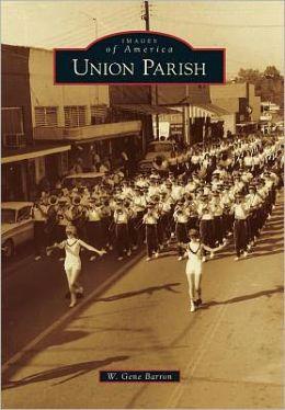 Union Parish, Louisiana (Images of America Series)