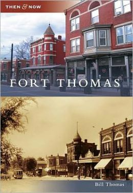 Fort Thomas, Kentucky (Then and Now Series)