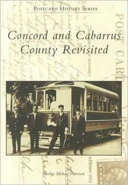 Concord and Cabarrus County Revisited, North Carolina (Postcard History Series)