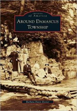 Around Damascus Township, Pennsylvania (Images of America Series)