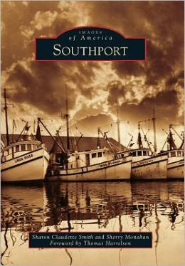 Southport, North Carolina (Images of America Series)