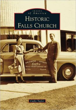 Historic Falls Church, Virginia (Images of America Series)