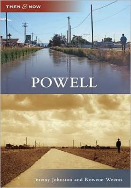 Powell, Wyoming (Then and Now Series)
