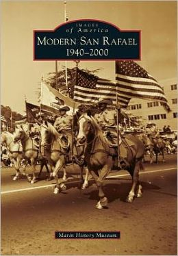 Modern San Rafael, California: 1940-2000 (Images of America Series)
