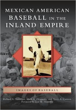 Mexican American Baseball in the Inland Empire, California (Images of Baseball Series)
