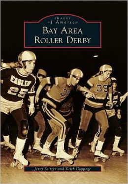 Bay Area Roller Derby, California (Images of America Series)