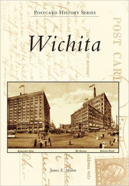 Wichita, Kansas (Postcard History Series)