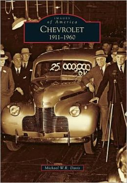 Chevrolet, Michigan: 1911-1960 (Images of America Series)
