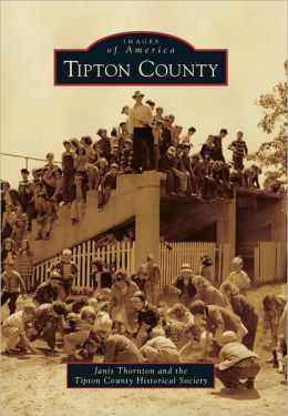 Tipton County, Indiana (Images of America Series)