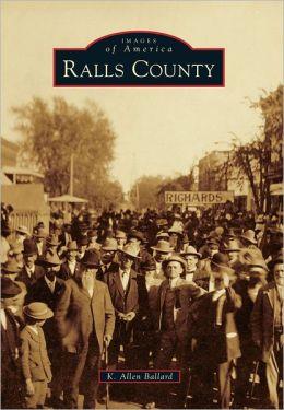Ralls County, Missouri (Images of America Series)