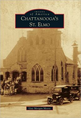 Chattanooga's St. Elmo, Tennessee (Images of America Series)