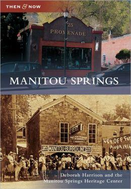 Manitou Springs, Colorado (Then and Now Series) by Deborah ...