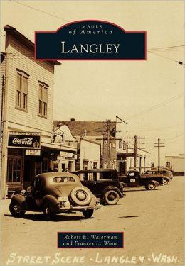 Langley, Washington (Images of America Series)