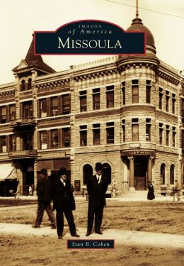 Missoula, Montana (Images of America Series)