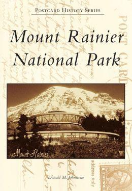 Mount Rainier National Park, Washington (Postcard History Series)