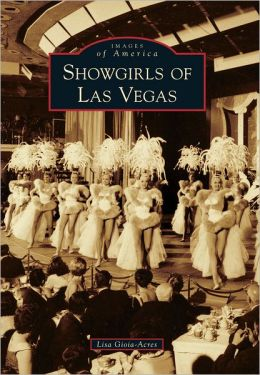 Showgirls of Las Vegas, Nevada (Images of America Series)