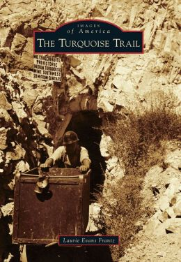 The Turquoise Trail, New Mexico (Images of America Series)