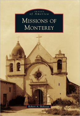 Missions of Monterey, California (Images of America Series)