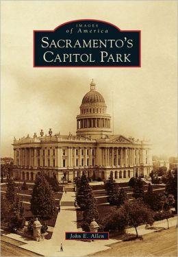 Sacramento's Capitol Park, California (Images of America Series)