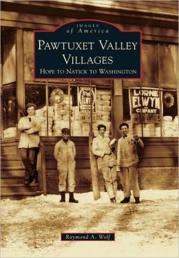Pawtuxet Valley Villages, Rhode Island: Hope to Natick to Washington (Images of America Series)