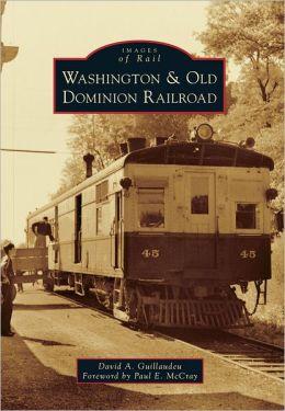 Washington & Old Dominion Railroad, Virginia (Images of Rail Series)