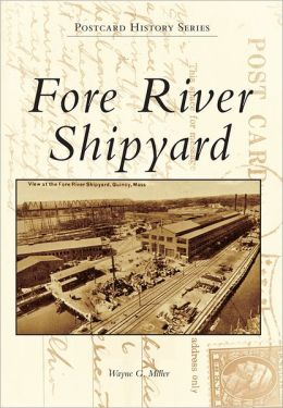 Fore River Shipyard, Massachusetts (Postcard History Series)