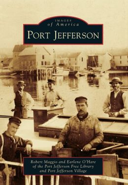 Port Jefferson, New York (Images of America Series)