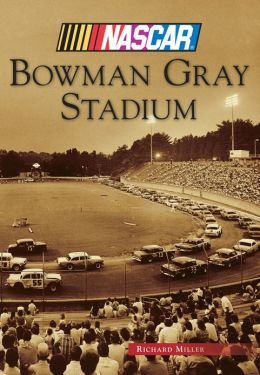 Bowman Gray Stadium, North Carolina (Images of Sports Series)