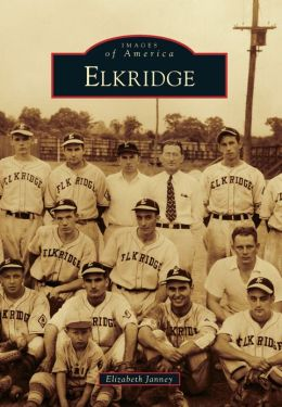 Elkridge, Maryland (Images of America Series)