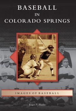 Baseball in Colorado Springs (Images of Baseball Series)