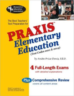 PRAXIS Elementary Education, 0011 and 0014: The Best Teachers' Prep for the PRAXIS