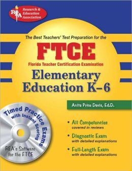 FTCE Elementary Education K-6 w/ CD-ROM (REA) The Best Test Prep
