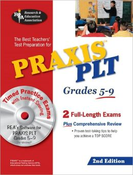 Praxis II: PLT Grades 5-9 W/CD (Rea) - The Best Teachers' Test Prep for the Praxis