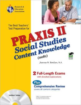 PRAXIS II: Social Studies Content Knowledge (0081) w/CD-ROM (REA) - The Best Teachers' Test Prep for the PRAXIS