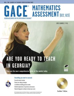 Georgia GACE Math Assessment (022, 023) w/TestWare (REA)