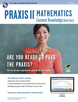 PRAXIS II: Mathematics Content Knowledge (0061/5061) w/Online Practice Tests, 2nd Ed.