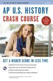 Book Cover Image. Title: AP� U.S. History Crash Course Book + Online, Author: Gregory Feldmeth